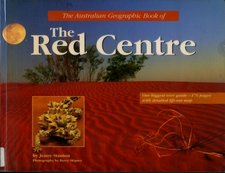 The Australian geographic book of the Red Centre
