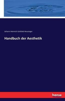 Handbuch der Aesthetik