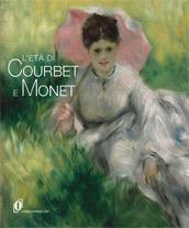 L' età di Courbet e Monet. La diffusione del realismo e dell'impressionismo nell'Europa centrale e orientale. Catalogo della mostra