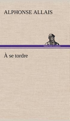 A Se Tordre