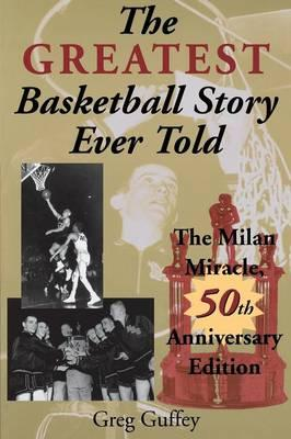 The Greatest Basketball Story Ever Told