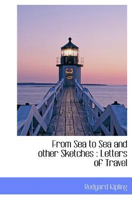 From Sea to Sea and Other Sketches