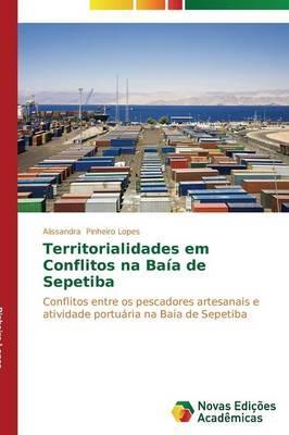 Territorialidades em Conflitos na Baía de Sepetiba
