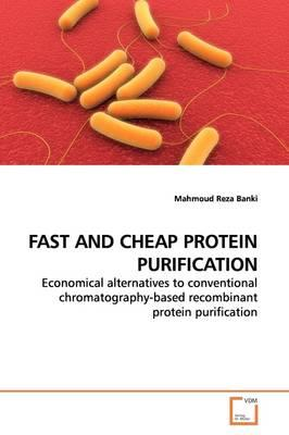 Fast and Cheap Protein Purification