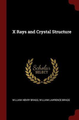 X Rays and Crystal Structure