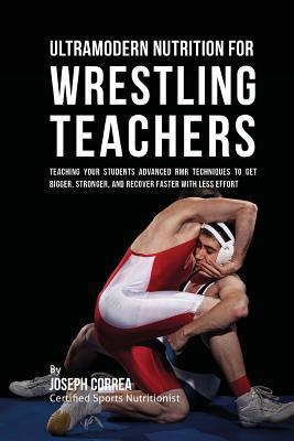 Ultramodern Nutrition for Wrestling Teachers