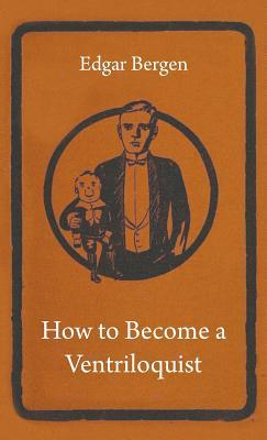 How to Become a Ventriloquist