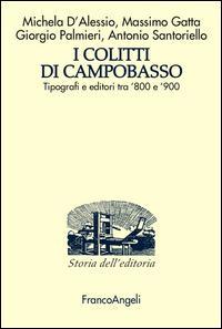 I Colitti di Campobasso. Tipografi e editori tra '800 e '900