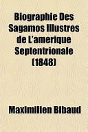Biographie Des Sagamos Illustres de L'Amrique Septentrionale (1848)