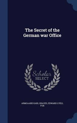The Secret of the German War Office