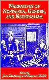 Narratives of Nostalgia, Gender, and Nationalism