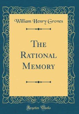 The Rational Memory (Classic Reprint)