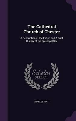 The Cathedral Church of Chester