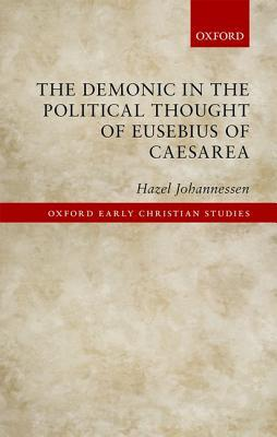 The Demonic in the Political Thought of Eusebius of Caesarea