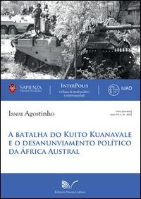 Batalha do Kuito Kuanavale e o desanunviamento político da África Austral (A)