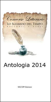 Antologia Lilt 2014. Lo sguardo del tempo