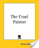 The Cruel Painter