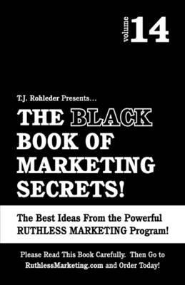 The Black Book of Marketing Secrets, Vol. 14