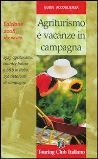 Agriturismo e vacanze in campagna 2008