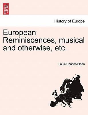 European Reminiscences, musical and otherwise, etc