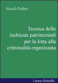 Tecnica delle inchieste patrimoniali per la lotta alla criminalità organizzata