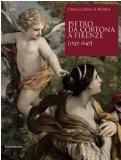 Pietro da Cortona a Firenze. Una gloria europea
