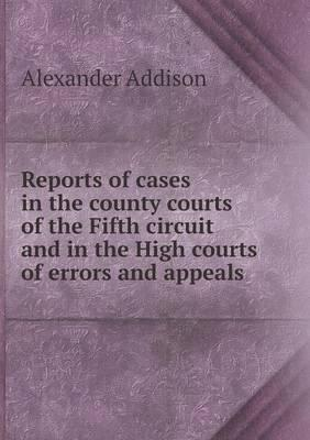 Reports of Cases in the County Courts of the Fifth Circuit and in the High Courts of Errors and Appeals