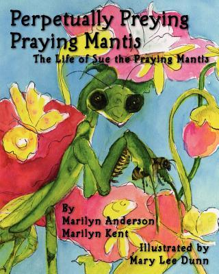Perpetually Preying Praying Mantis