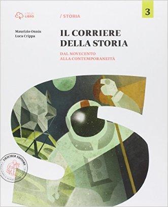 Corriere della storia. Per la Scuola media. Con e-book. Con espansione online