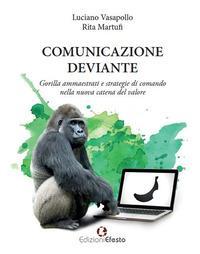 Comunicazione deviante. Gorilla ammaestrati e strategie di comando nella nuova catena del valore