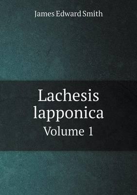 Lachesis Lapponica Volume 1