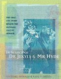 IN SEARCH OF DR. JEKYLL AND MR. HYDE.