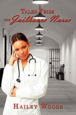 Tales from the Jailhouse Nurse