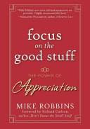 Focus on the Good St...