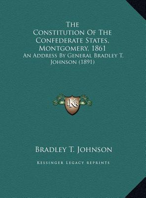 The Constitution of the Confederate States, Montgomery, 1861