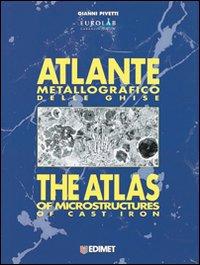 Atlante metallografico delle ghise