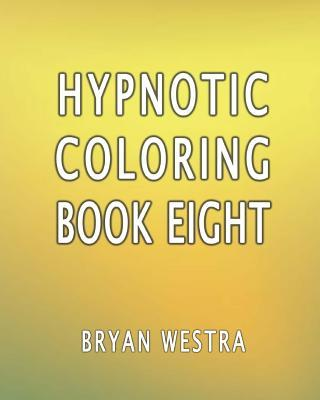 Hypnotic Coloring Book Eight