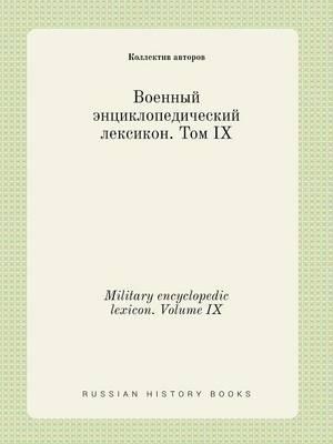Military Encyclopedic Lexicon. Volume IX