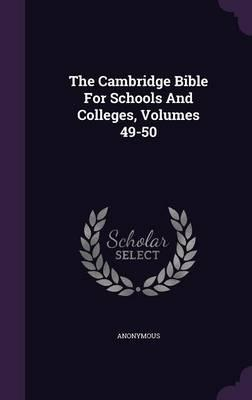 The Cambridge Bible for Schools and Colleges, Volumes 49-50