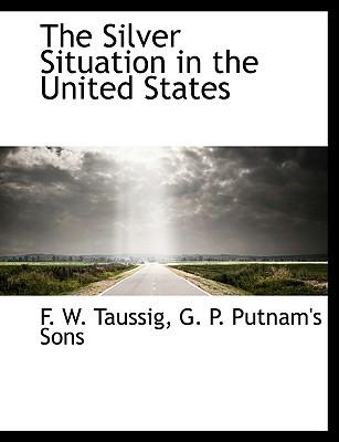 The Silver Situation in the United States