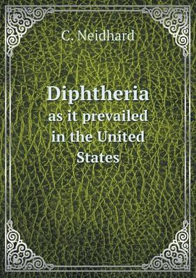 Diphtheria as It Prevailed in the United States