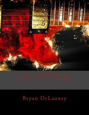 A Guitarist's Guide to Theory