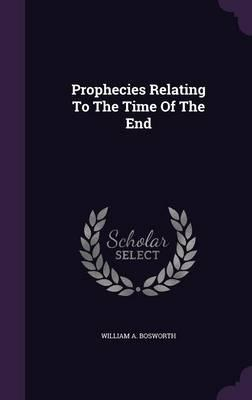 Prophecies Relating to the Time of the End