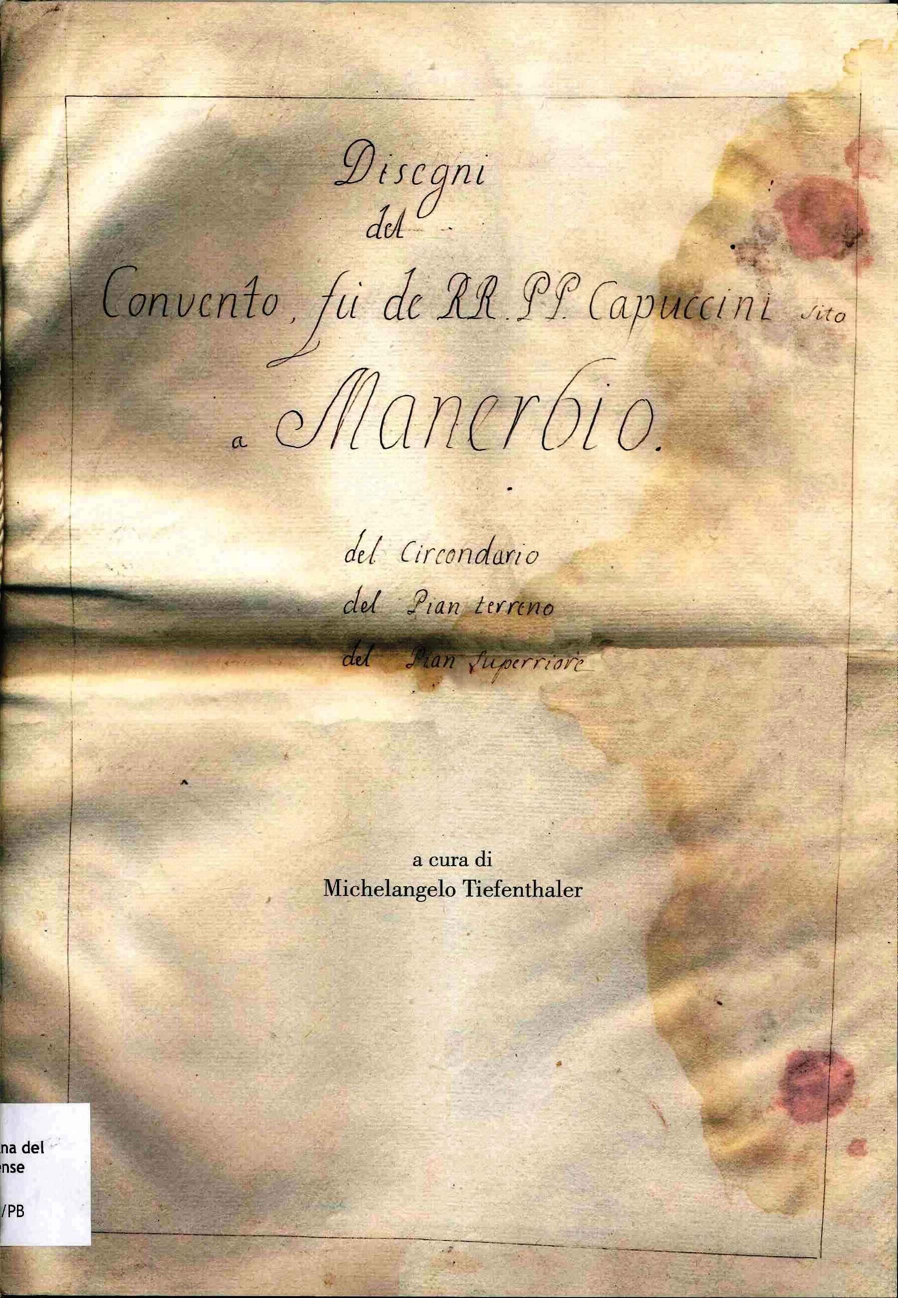 DDisegni del convento fu dè R.R.P.P. Capuccini sito a Manerbio : del circondario, del pian terreno, del pian superiore