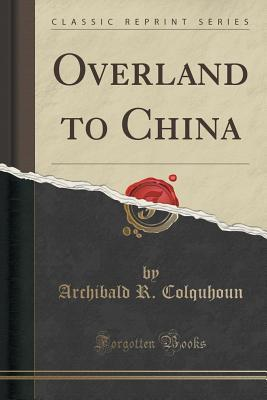 Overland to China (Classic Reprint)