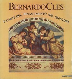 Bernardo Cles e l'arte del Rinascimento nel Trentino