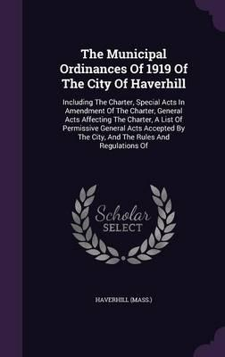 The Municipal Ordinances of 1919 of the City of Haverhill