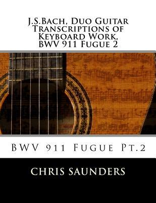 J.s.bach, Duo Guitar Transcription of Keyboard Work, Bwv 911 Fugue 2