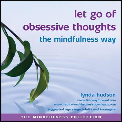 Let go of Obsessive Thoughts the Mindfulness Way