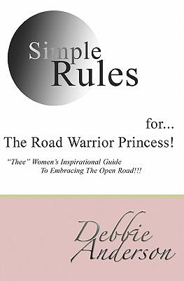 Simple Rules For...the Road Warrior Princess
